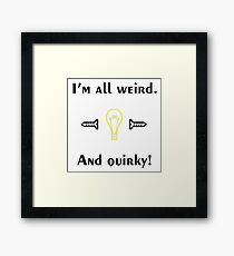 Weird & Quirky  Framed Print