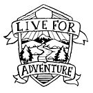 Live for Adventure by bangart