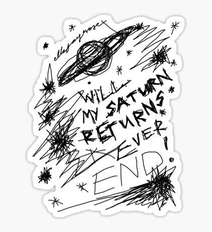 'Will My Saturn Returns Ever End' Sticker