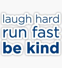 Laugh hard, Run Fast, Be kind - 12th Doctor final words Sticker