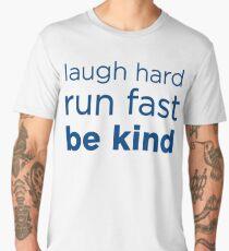 Laugh hard, Run Fast, Be kind - 12th Doctor final words Men's Premium T-Shirt
