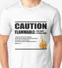 Caution Flammable Unisex T-Shirt