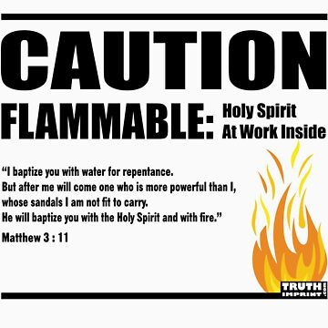 Caution Flammable by truthimprint