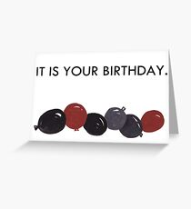 It is your birthday Greeting Card
