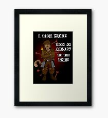 More than an arrow to the knee Framed Print