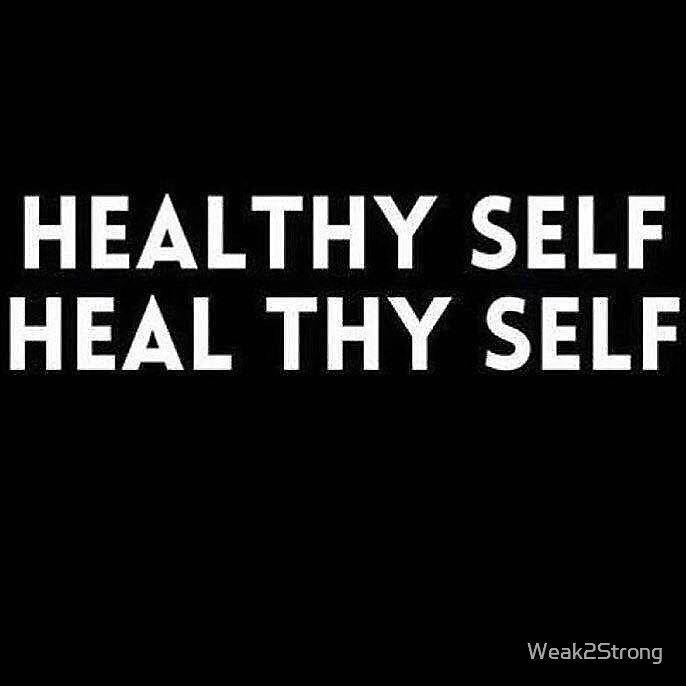 Healthy Self, Heal Thy Self by Weak2Strong
