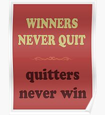 WINNERS NEVER QUIT quitters never win Poster