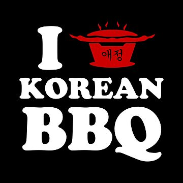 I Love Korean BBQ by tinybiscuits