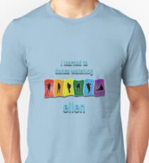 I Learned to Dance by Watching Ellen Slim Fit T-Shirt