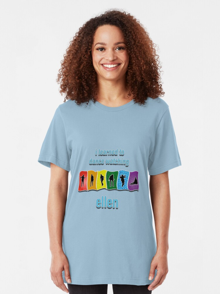 Alternate view of I Learned to Dance by Watching Ellen Slim Fit T-Shirt