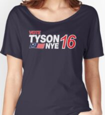 Tyson / Nye 2016 Women's Relaxed Fit T-Shirt
