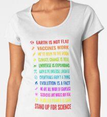 Die Erde ist nicht flach! Impfstoffe arbeiten! Wir waren auf dem Mond! Chemtrails sind keine Sache! Der Klimawandel ist real! Steh für die Wissenschaft ein! Das Universum expandiert! Atomkraft ist sicher! Premium Rundhals-Shirt
