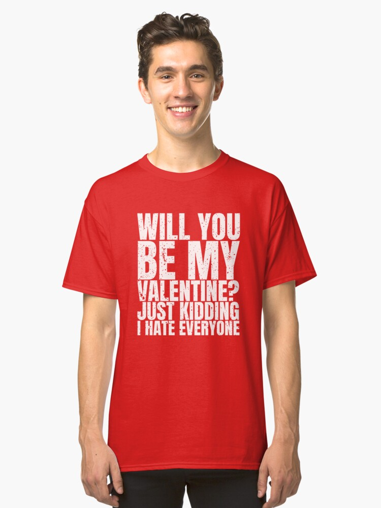 Will You Be My Valentine Funny Valentines Day T Shirt Gift Classic