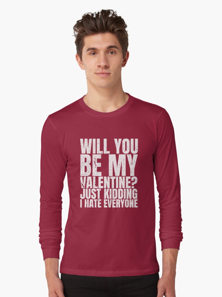 will you be my valentine funny valentines day t shirt gift long sleeve t
