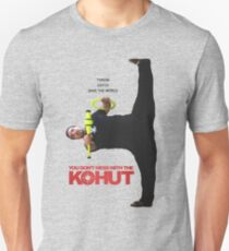 You Don't Mess With The Kohut Unisex T-Shirt