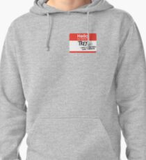 hi, my name is trey vine Pullover Hoodie