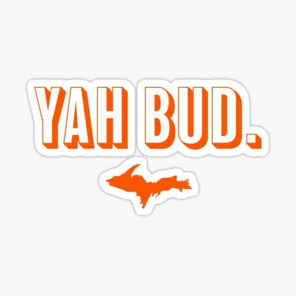 YAH BUD. Orange Sticker