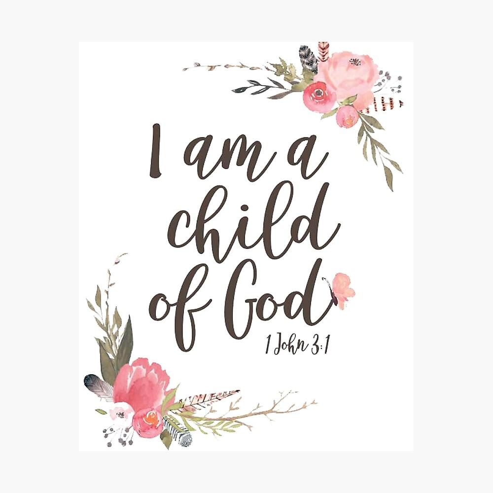 I Am A Child Of God Poster By Ylimenna Redbubble