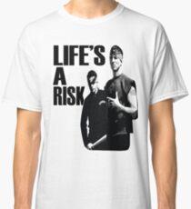Life's A Risk Carnal!  Classic T-Shirt