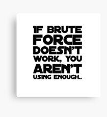 Brute force Canvas Print