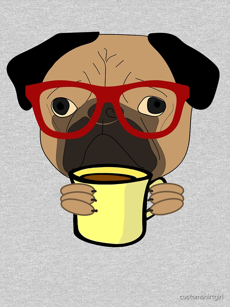 Funny Dog Pug Drinking Coffee / Cocoa by customshirtgirl