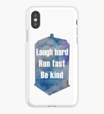 """Doctor Who Quote """"Laugh Hard, Run Fast, Be Kind"""" iPhone Case/Skin"""
