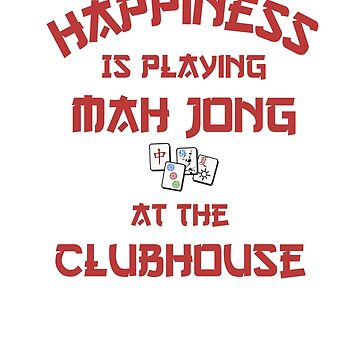Happiness Is Playing Mah Jong With The Girls by lilsvariety