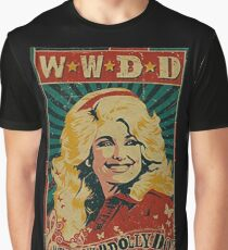 What Would Dolly Do? Graphic T-Shirt