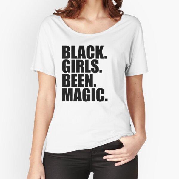 Black Girls Been Magic Black Girl Magic  Relaxed Fit T-Shirt