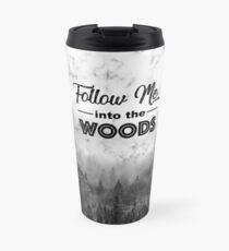 Follow me into the woods marble sky Travel Mug