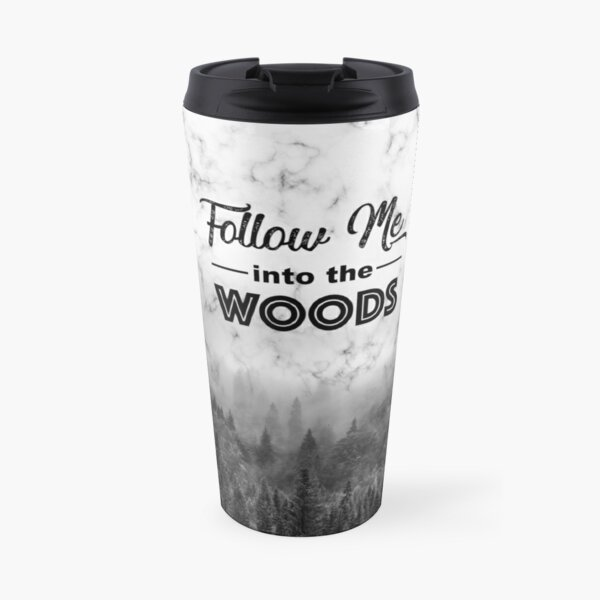 Follow me into the woods marble sky Travel Mug