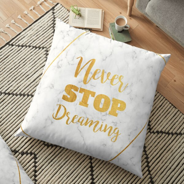 Never Stop Dreaming Floor Pillow