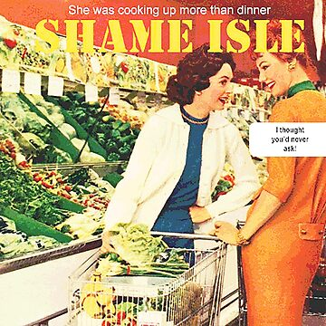 Shame Isle Retro Spoof Humor Cooking up more than dinner by Charlottesw3b