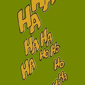 HAHAHA by MStyborski