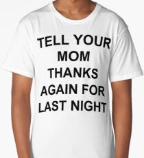 Funny Mom Joke Long T-Shirt