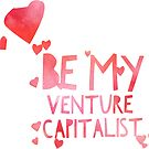 Be My Venture Capitalist White by Stephanie Perry