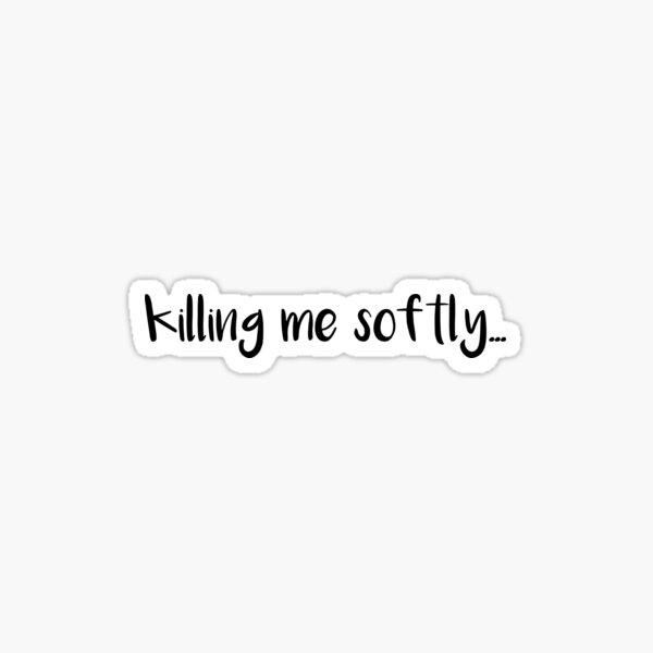 killing me softly... (Killing Stalking) Sticker