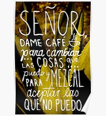 """Mezcal print art, """"Lord, give me coffee to change the things I can, and mezcal to accept the things I can't"""" Poster"""