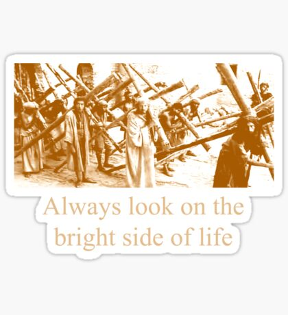 Always look on the bright side of life Sticker
