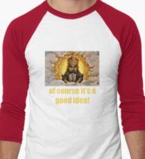 Of course it's a good idea Men's Baseball ¾ T-Shirt