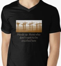 Hands up, those who don't want to be crucified here Men's V-Neck T-Shirt