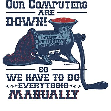 Our Computers are Down by oiiii