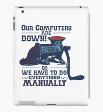 Our Computers are Down iPad Case/Skin