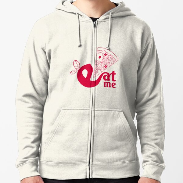 Eat me eat what you want - I love Pizza Zipped Hoodie