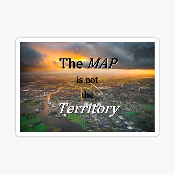 The map is not the territory Sticker