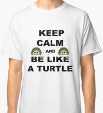 Reste calme et sois comme une tortue Classic T-Shirt