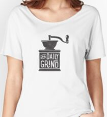 THE DAILY GRIND Women's Relaxed Fit T-Shirt
