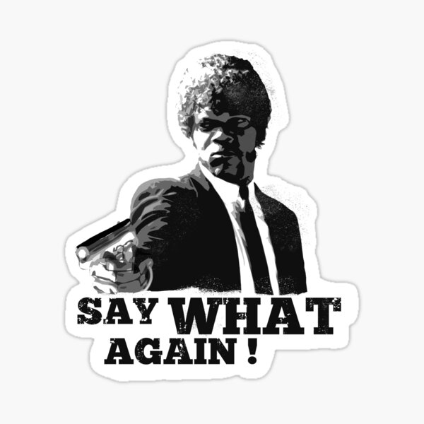 Pulp Fiction, Say What Again! Sticker