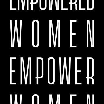 Empowered Women Empower Women (white) by designite