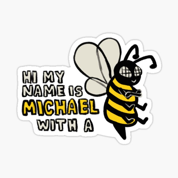 MY NAME IS MICHAEL WITH A B Sticker
